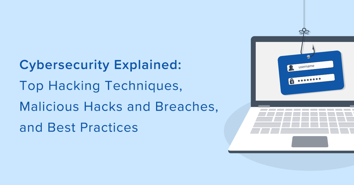Hacking Techniques, Breach Effects and Prevention Tips