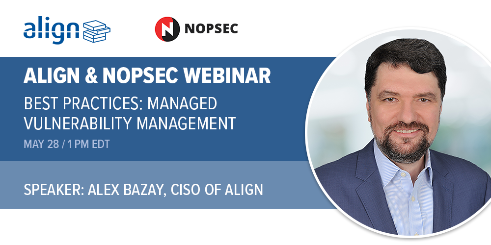 NopSec and Align Webinar - Best Practices: Managed Vulnerability Management
